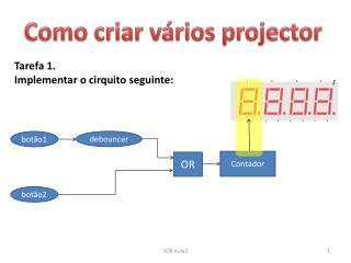 Como criar vários projector