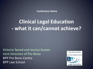 Clinical Legal Education - what it can/cannot achieve?