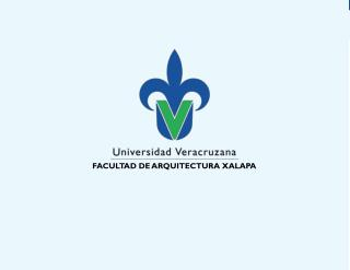 FACULTAD DE ARQUITECTURA XALAPA