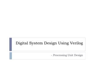 Digital System Design Using Verilog