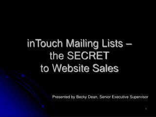 inTouch Mailing Lists �  the SECRET to Website Sales