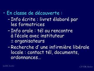 En classe de découverte :  Info écrite : livret élaboré par les formatrices