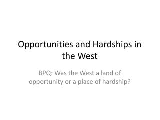 Opportunities and Hardships in the West