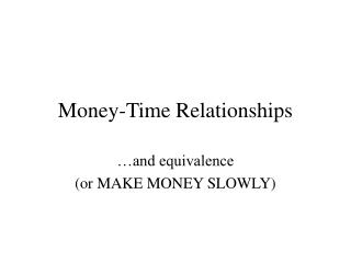 Money-Time Relationships