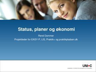 Status, planer og økonomi