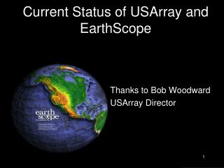 Current Status of USArray and EarthScope