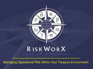 Managing Operational Risk Within Your Treasury Environment