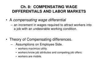 Ch. 8:  COMPENSATING WAGE DIFFERENTIALS AND LABOR MARKETS