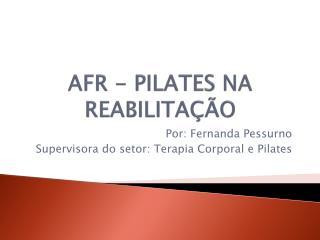 AFR - PILATES NA REABILITAÇÃO