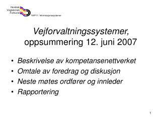 Vejforvaltningssystemer,  oppsummering 12. juni 2007