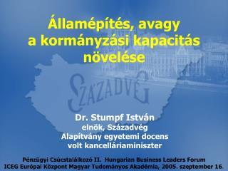 Dr. Stumpf István elnök, Századvég Alapítvány egyetemi docens volt kancelláriaminiszter