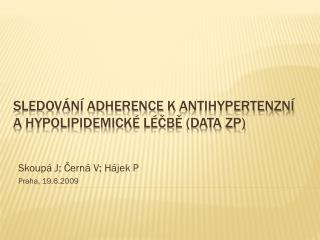 Sledování adherence k antihypertenzní  a  hypolipidemické  léčbě (data ZP)