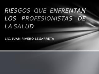 RIESGOS QUE ENFRENTAN LOS PROFESIONISTAS DE LA SALUD