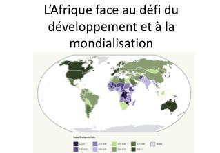 L'Afrique face au défi du développement et à la mondialisation