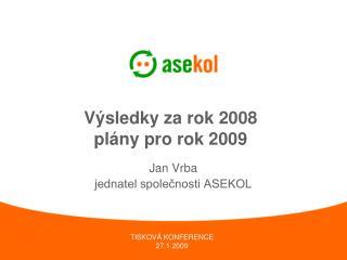 V�sledky za rok 2008 pl�ny pro rok 2009