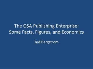 The OSA Publishing Enterprise: Some Facts, Figures, and Economics