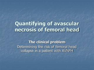 Quantifying of avascular necrosis of femoral head