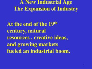 A New Industrial Age The Expansion of Industry