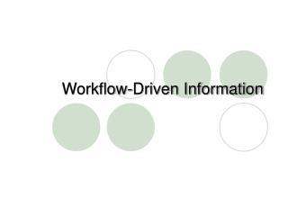 Workflow-Driven Information
