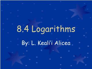 8.4 Logarithms
