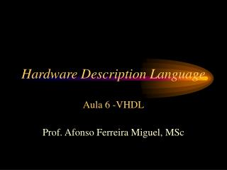 Hardware Description Language Aula 6 - VHDL