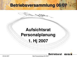 Betriebsversammlung 06/07