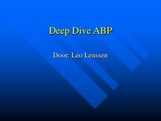 Deep Dive ABP