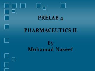 PRELAB 4 PHARMACEUTICS  II By Mohamad Naseef