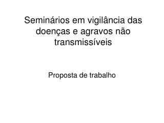 Seminários em vigilância das doenças e agravos não transmissíveis