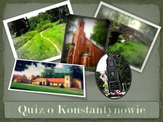 Quiz o Konstantynowie