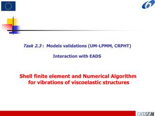 Task 2.3  :  Models validations (UM-LPMM, CRPHT) Interaction with EADS