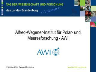 Alfred-Wegener-Institut für Polar- und Meeresforschung - AWI