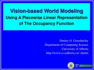 Vision-based World Modeling Using A Piecewise Linear Representation of The Occupancy Function