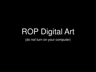 ROP Digital Art