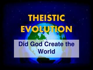THEISTIC  EVOLUTION