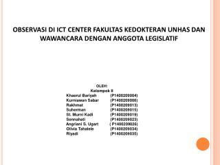 OBSERVASI DI ICT CENTER FAKULTAS KEDOKTERAN UNHAS DAN WAWANCARA DENGAN ANGGOTA LEGISLATIF