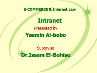 Presented by Yasmin Al-bobo Supervise  Dr.Issam El-Bohise