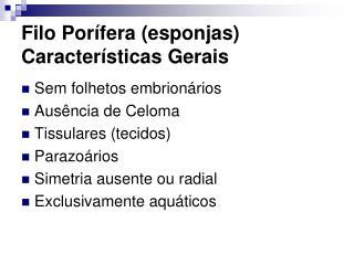 Filo Porífera (esponjas) Características Gerais