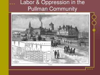 Labor & Oppression in the Pullman Community