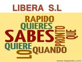 LIBERA  S.L