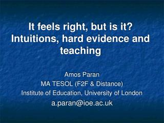 It feels right, but is it? Intuitions, hard evidence and teaching