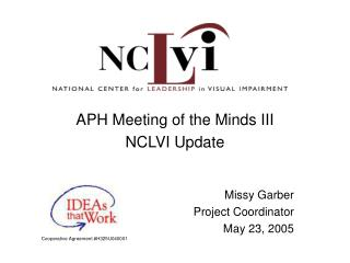 APH Meeting of the Minds III NCLVI Update  Missy Garber  Project Coordinator May 23, 2005