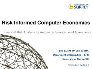 Bin, Li. and Dr. Lee, Gillam.   Department of Computing, FEPS University of Surrey, UK