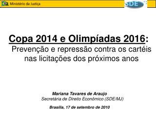 Mariana Tavares de Araujo Secretária de Direito Econômico (SDE/MJ)
