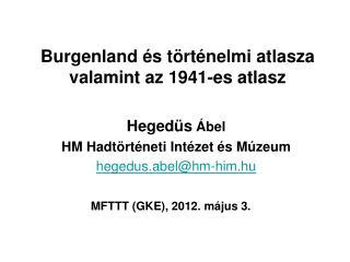 Burgenland és történelmi atlasza valamint az 1941-es atlasz