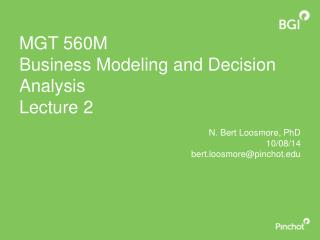 MGT 560M Business Modeling and Decision Analysis Lecture 2