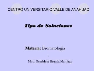 Materia:  Bromatologia