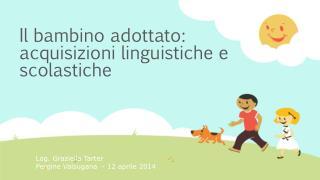 Il bambino adottato: acquisizioni linguistiche e scolastiche