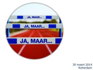 30 maart 2014 Rotterdam
