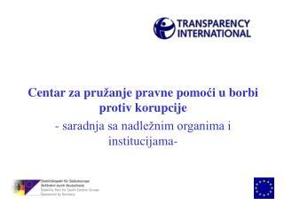 Centar  z a pru � anje pravne pomo ?i  u borbi protiv korupcije